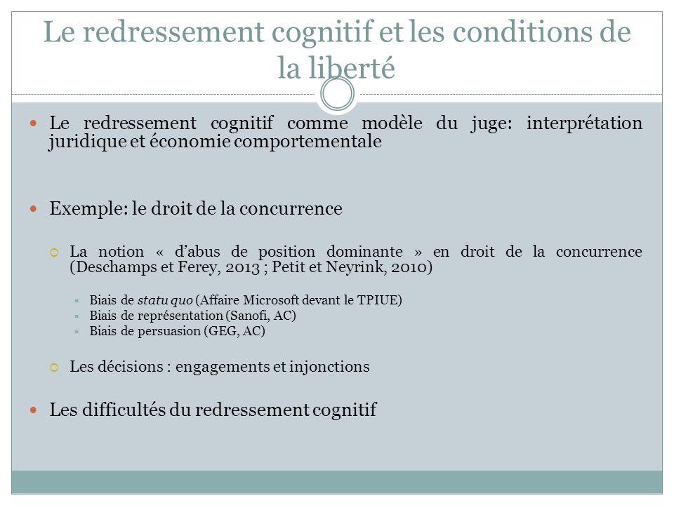 Le redressement cognitif et les conditions de la liberté Le redressement cognitif comme modèle du juge: interprétation juridique et économie comportem