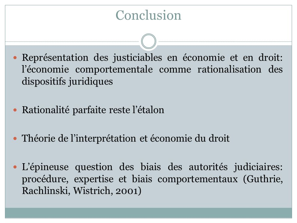 Conclusion Représentation des justiciables en économie et en droit: léconomie comportementale comme rationalisation des dispositifs juridiques Rationa