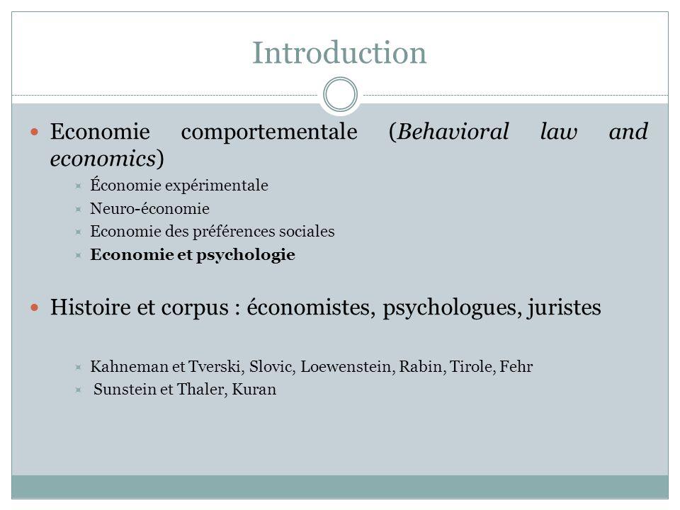 Introduction Economie comportementale (Behavioral law and economics) Économie expérimentale Neuro-économie Economie des préférences sociales Economie