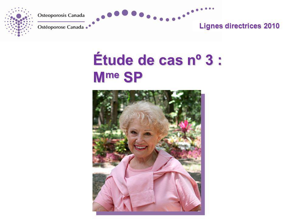 Lignes directrices 2010 Étude de cas nº 3 : M me SP