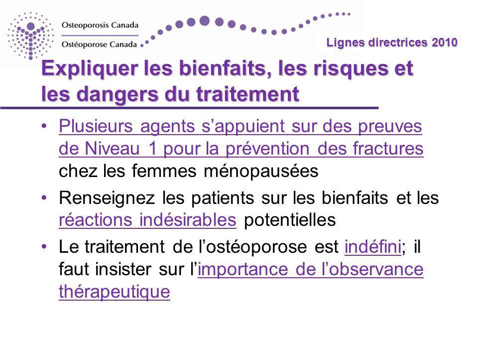 2010 Guidelines Lignes directrices 2010 Expliquer les bienfaits, les risques et les dangers du traitement Plusieurs agents sappuient sur des preuves d