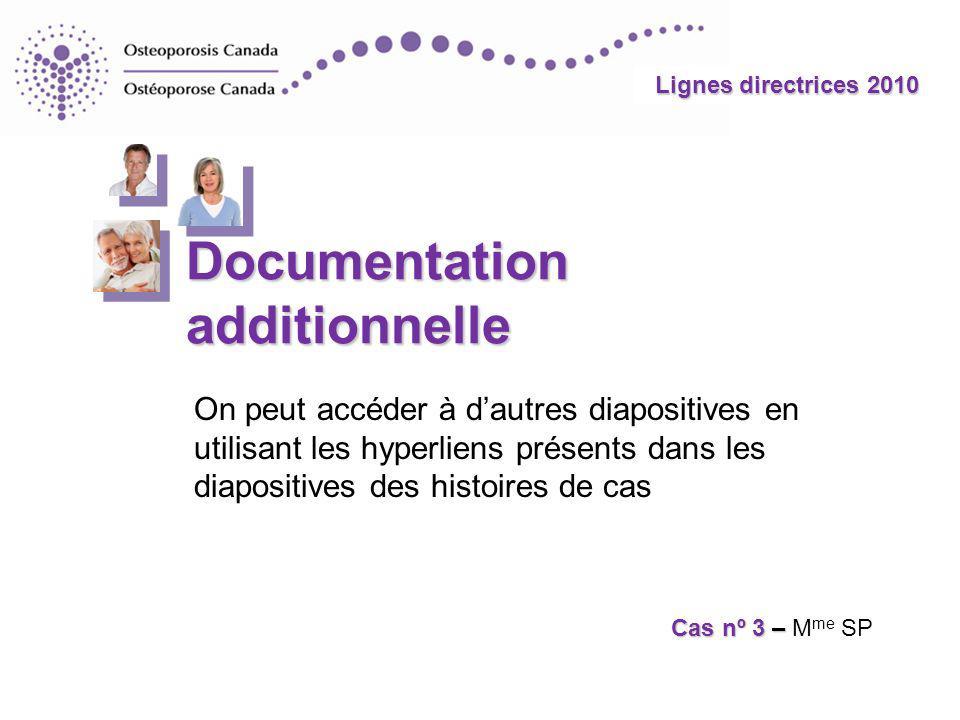 Lignes directrices 2010 Documentation additionnelle Cas nº 3 – Cas nº 3 – M me SP On peut accéder à dautres diapositives en utilisant les hyperliens p