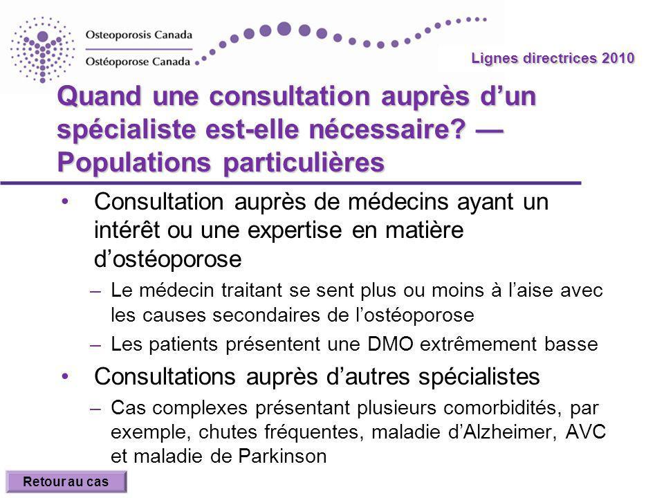 2010 Guidelines Lignes directrices 2010 Quand une consultation auprès dun spécialiste est-elle nécessaire? Populations particulières Consultation aupr