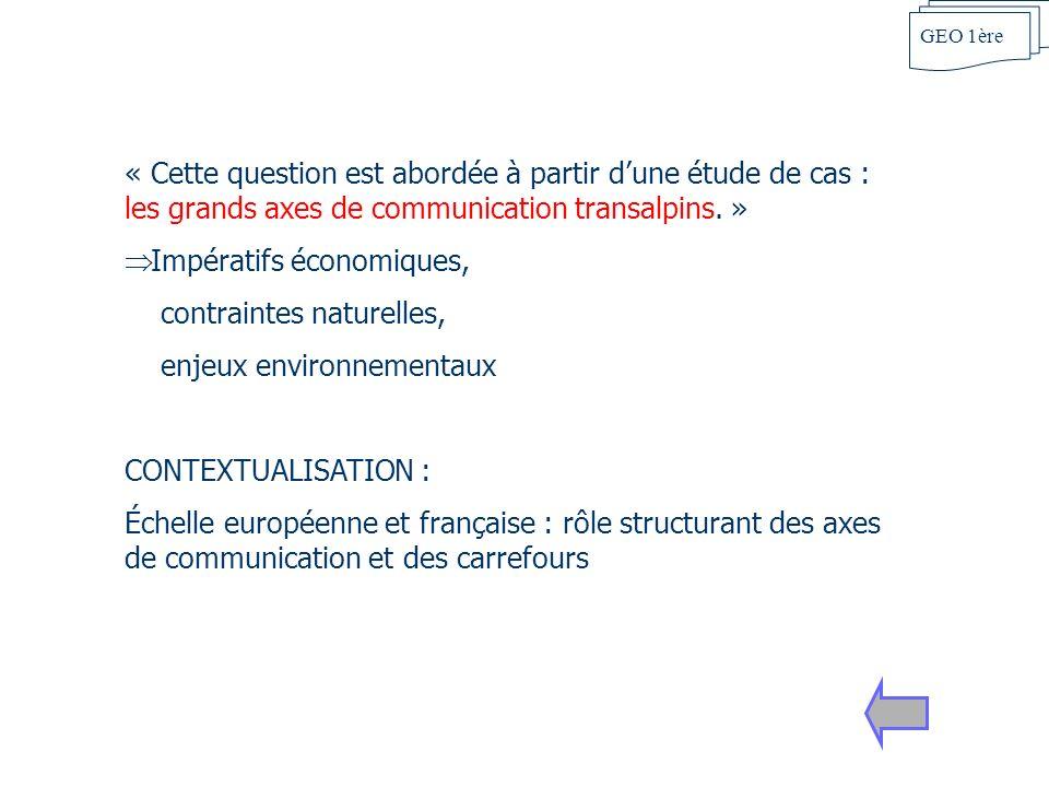 « Cette question est abordée à partir dune étude de cas : les grands axes de communication transalpins.