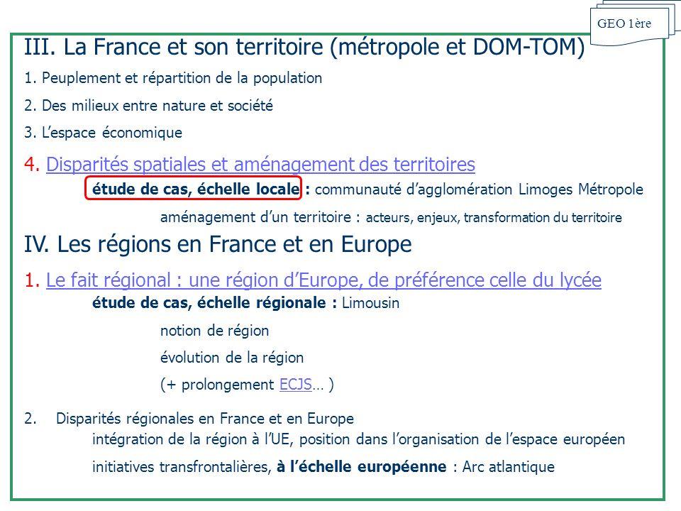 III. La France et son territoire (métropole et DOM-TOM) 1. Peuplement et répartition de la population 2. Des milieux entre nature et société 3. Lespac