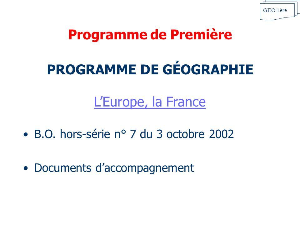 Programme de Première PROGRAMME DE GÉOGRAPHIE LEurope, la France LEurope, la France B.O. hors-série n° 7 du 3 octobre 2002 Documents daccompagnement G