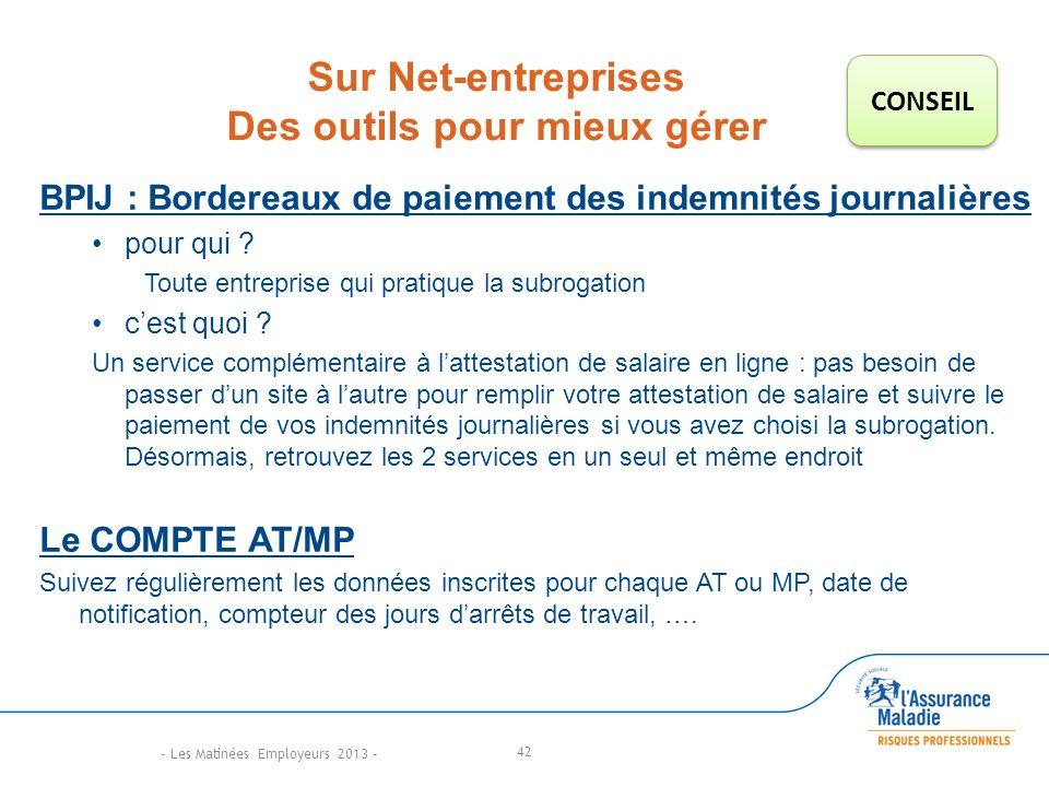 Sur Net-entreprises Des outils pour mieux gérer BPIJ : Bordereaux de paiement des indemnités journalières pour qui .
