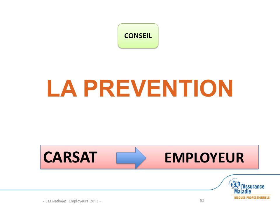 LA PREVENTION 53 CONSEIL CARSAT EMPLOYEUR - Les Matinées Employeurs 2013 -