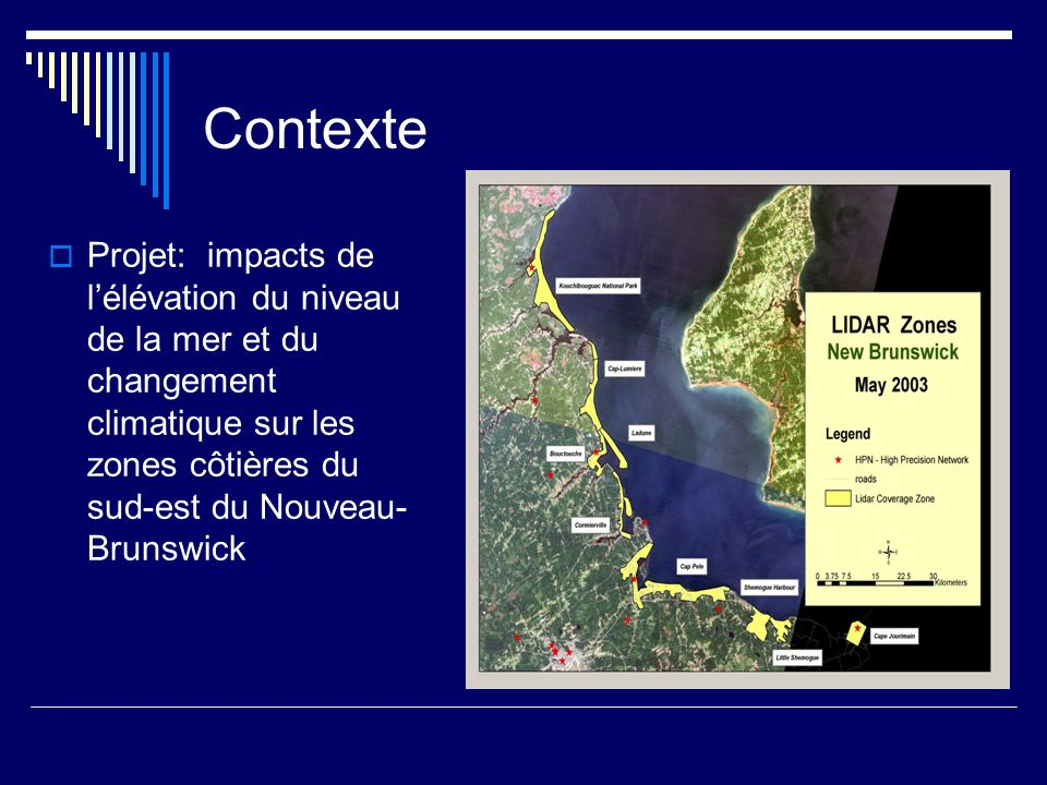 Contexte Projet: impacts de lélévation du niveau de la mer et du changement climatique sur les zones côtières du sud-est du Nouveau- Brunswick