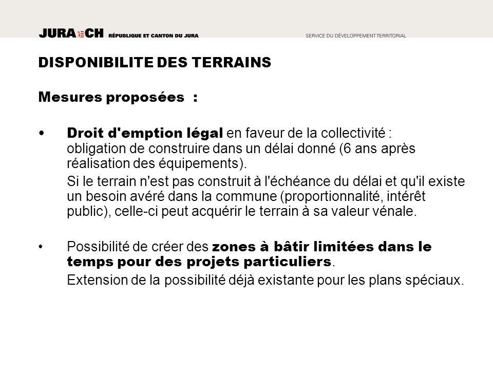 Mesures proposées : Droit d emption légal en faveur de la collectivité : obligation de construire dans un délai donné (6 ans après réalisation des équipements).