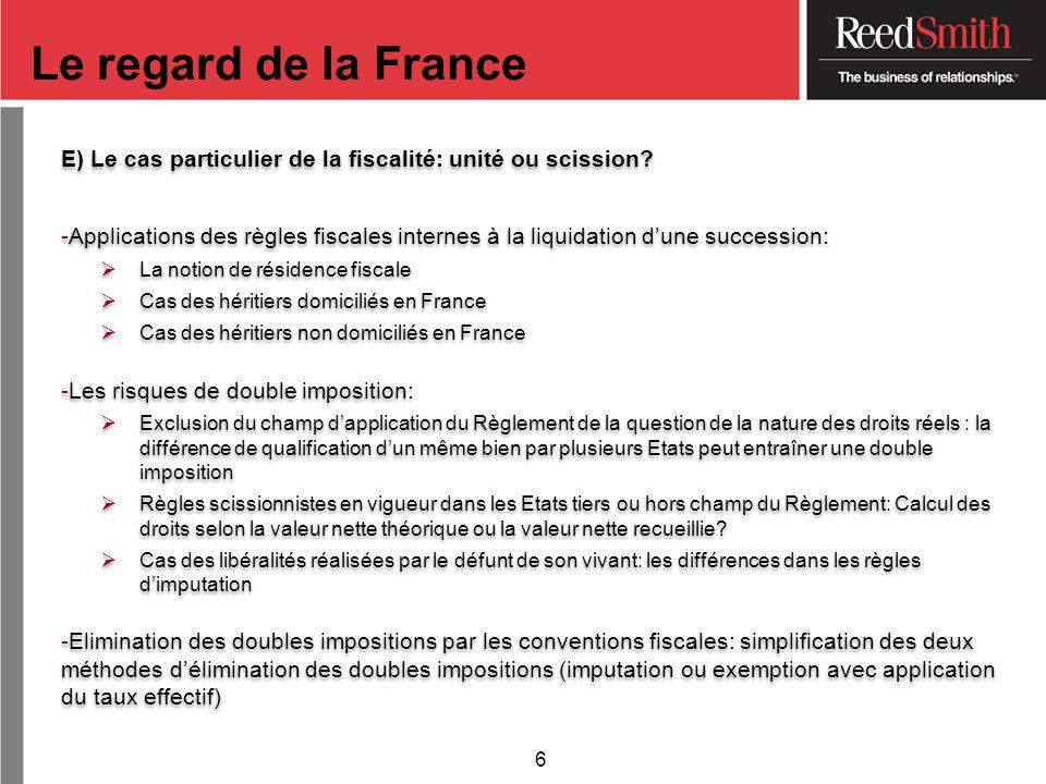 E) Le cas particulier de la fiscalité: unité ou scission? -Applications des règles fiscales internes à la liquidation dune succession: La notion de ré