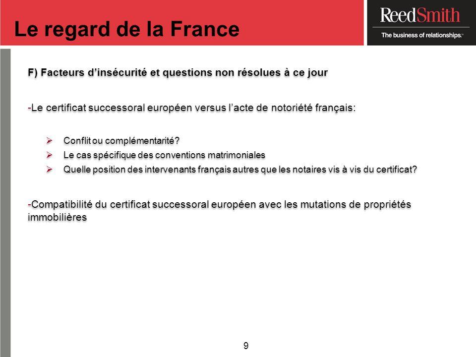 F) Facteurs dinsécurité et questions non résolues à ce jour -Le certificat successoral européen versus lacte de notoriété français: Conflit ou complém