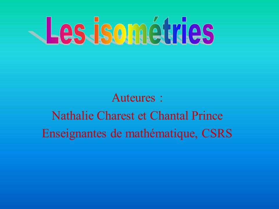 Les isométries sont des transformations qui conservent les dimensions de la figure initiale.