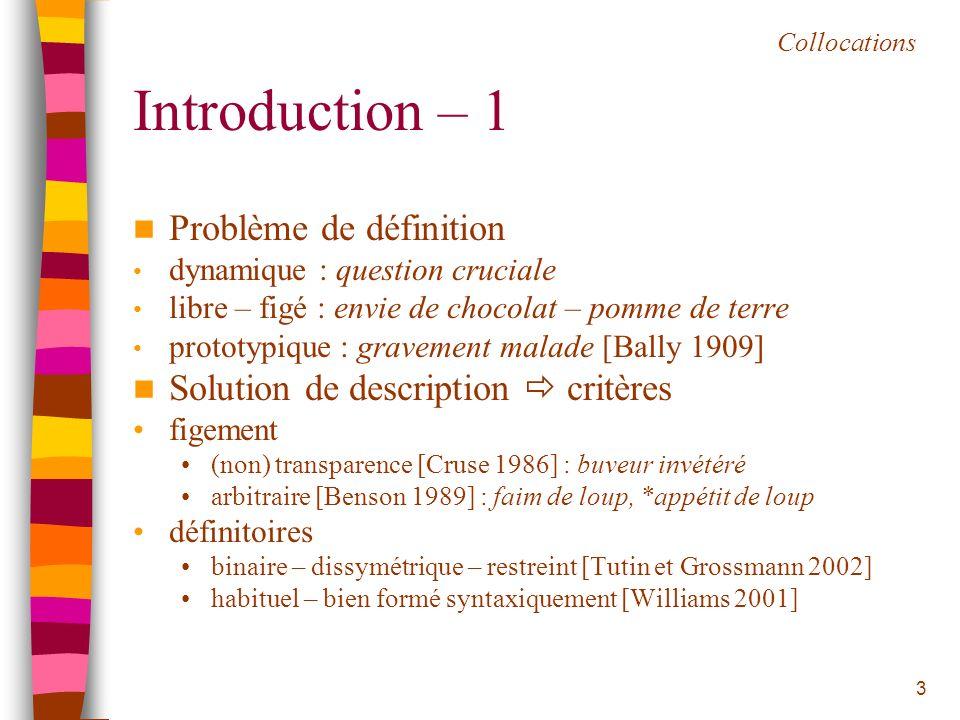 3 Introduction – 1 Problème de définition dynamique : question cruciale libre – figé : envie de chocolat – pomme de terre prototypique : gravement mal