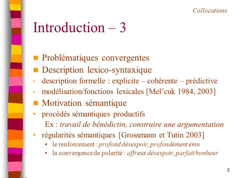 5 Introduction – 3 Problématiques convergentes Description lexico-syntaxique description formelle : explicite – cohérente – prédictive modélisation/fo