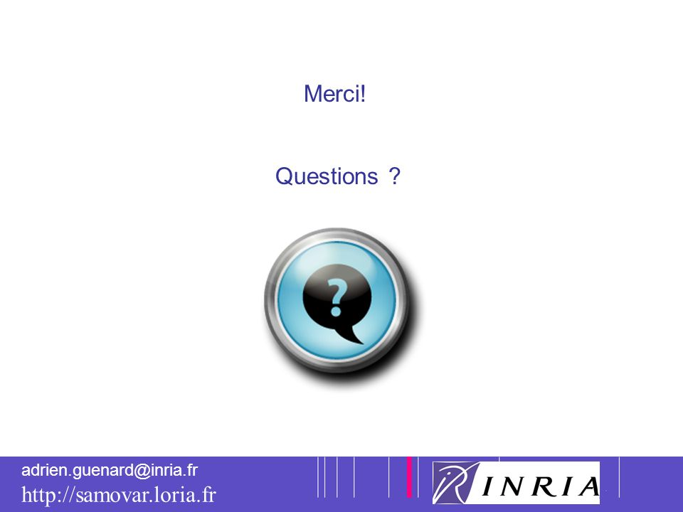 14 adrien.guenard@inria.fr http://samovar.loria.fr Merci! Questions ?