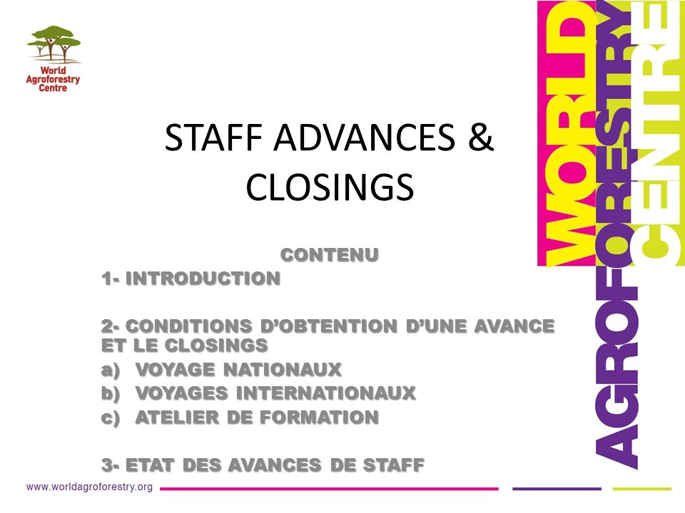 STAFF ADVANCES & CLOSINGS CONTENU 1- INTRODUCTION 2- CONDITIONS DOBTENTION DUNE AVANCE ET LE CLOSINGS a)VOYAGE NATIONAUX b)VOYAGES INTERNATIONAUX c)AT