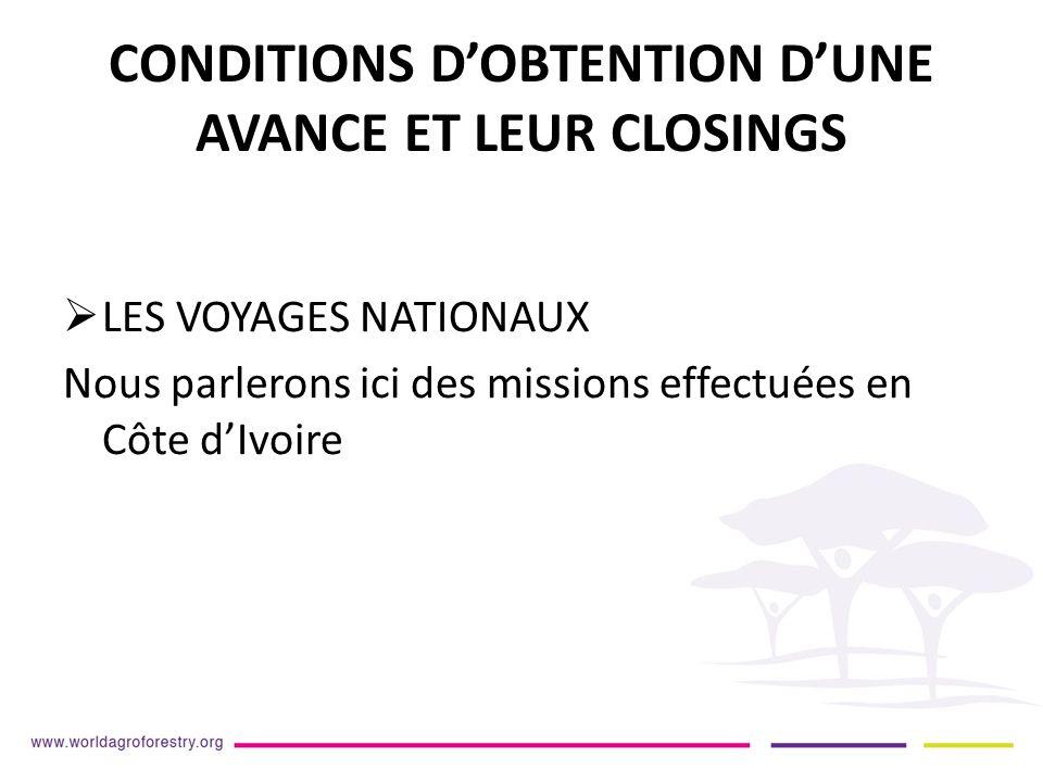 CONDITIONS DOBTENTION DUNE AVANCE ET LEUR CLOSINGS LES VOYAGES NATIONAUX Nous parlerons ici des missions effectuées en Côte dIvoire