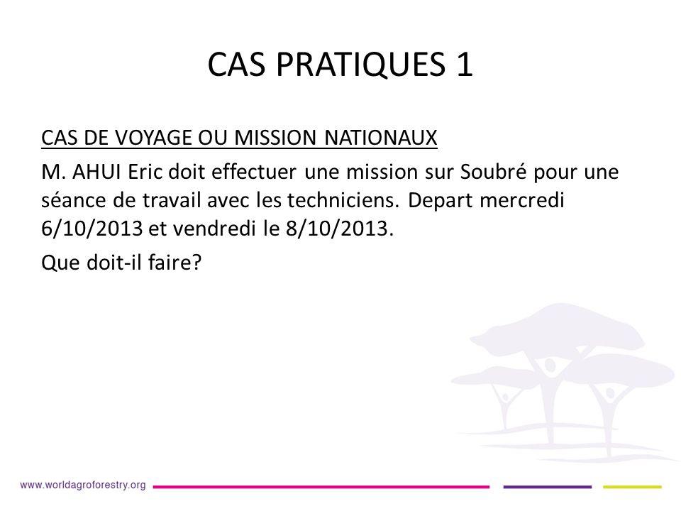CAS PRATIQUES 1 CAS DE VOYAGE OU MISSION NATIONAUX M.