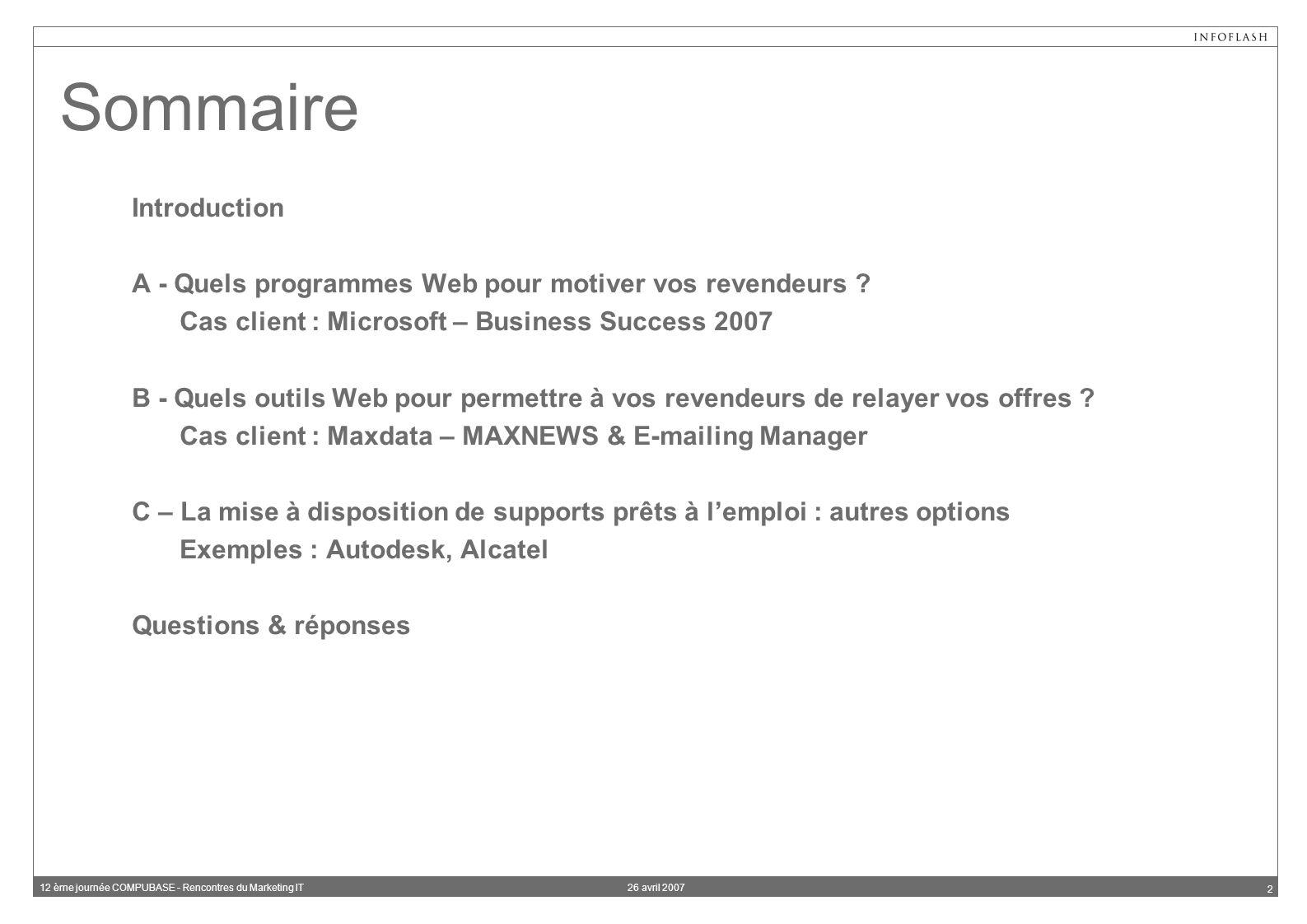 26 avril 200712 ème journée COMPUBASE - Rencontres du Marketing IT 2 Sommaire Introduction A - Quels programmes Web pour motiver vos revendeurs .