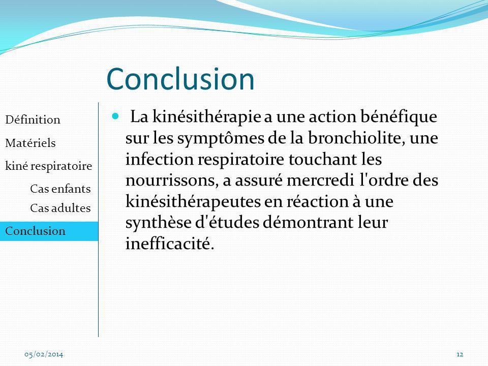 Conclusion La kinésithérapie a une action bénéfique sur les symptômes de la bronchiolite, une infection respiratoire touchant les nourrissons, a assur