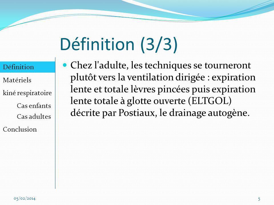 Matériels (1/2) Définition Matériels kiné respiratoire Cas enfants Cas adultes Conclusion 05/02/20146 Nébuliseur avec masque.