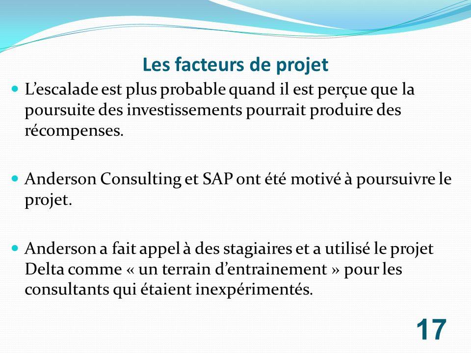 Les facteurs de projet Lescalade est plus probable quand il est perçue que la poursuite des investissements pourrait produire des récompenses. Anderso