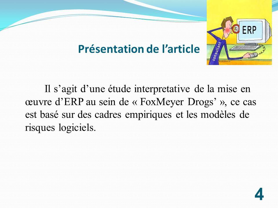 Présentation de larticle Il sagit dune étude interpretative de la mise en œuvre dERP au sein de « FoxMeyer Drogs », ce cas est basé sur des cadres emp