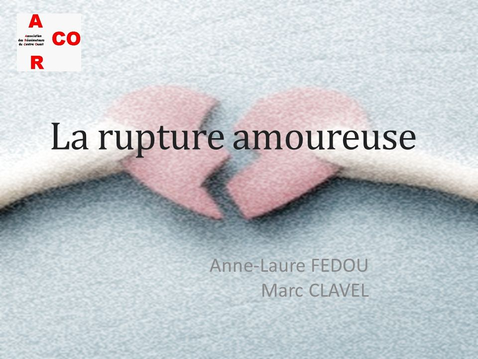 La rupture amoureuse Anne-Laure FEDOU Marc CLAVEL