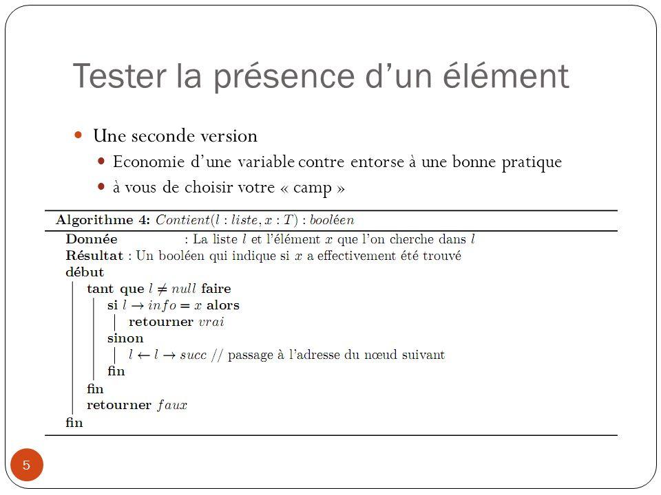Tester la présence dun élément 5 Une seconde version Economie dune variable contre entorse à une bonne pratique à vous de choisir votre « camp »