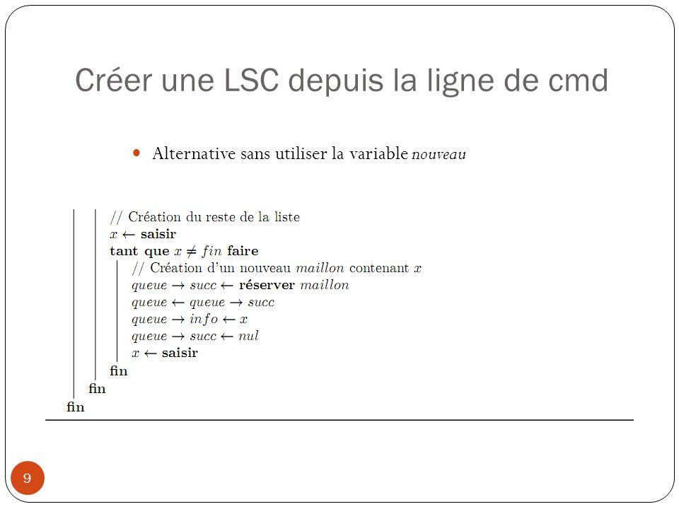 Créer une LSC depuis la ligne de cmd 9 Alternative sans utiliser la variable nouveau