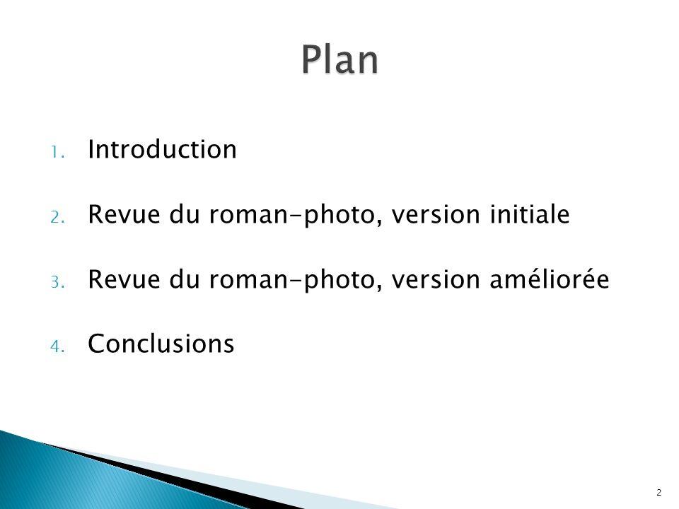 1. Introduction 2. Revue du roman-photo, version initiale 3. Revue du roman-photo, version améliorée 4. Conclusions 2