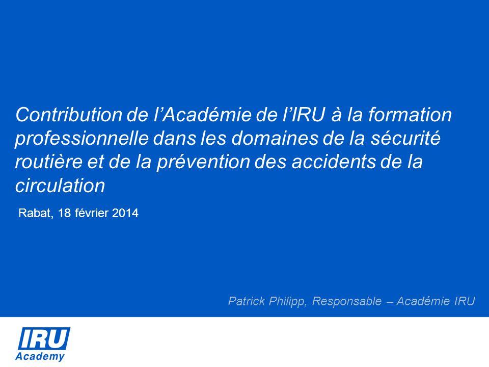 Contribution de lAcadémie de lIRU à la formation professionnelle dans les domaines de la sécurité routière et de la prévention des accidents de la cir