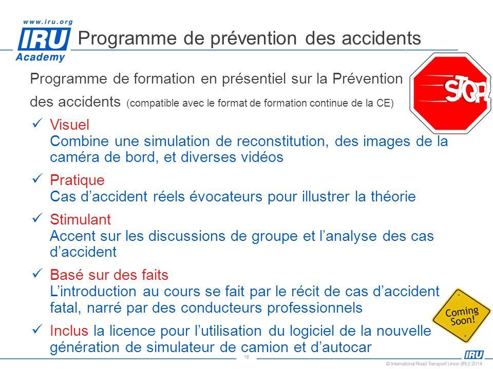 16 Programme de prévention des accidents Programme de formation en présentiel sur la Prévention des accidents (compatible avec le format de formation