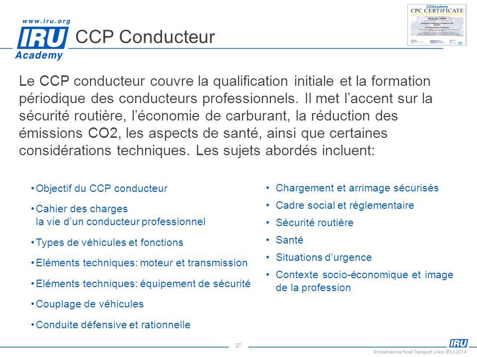 27 Le CCP conducteur couvre la qualification initiale et la formation périodique des conducteurs professionnels. Il met laccent sur la sécurité routiè