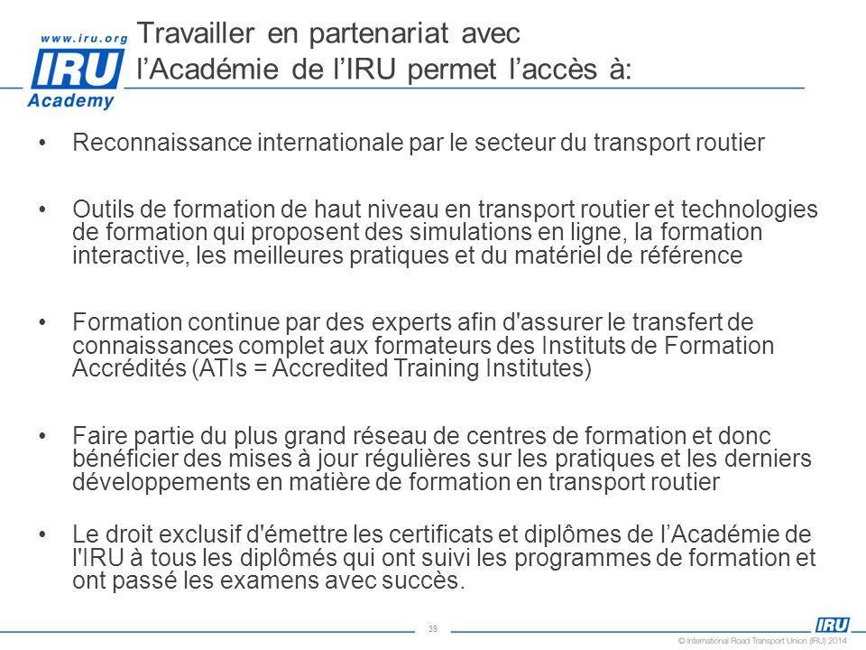 39 Reconnaissance internationale par le secteur du transport routier Outils de formation de haut niveau en transport routier et technologies de format