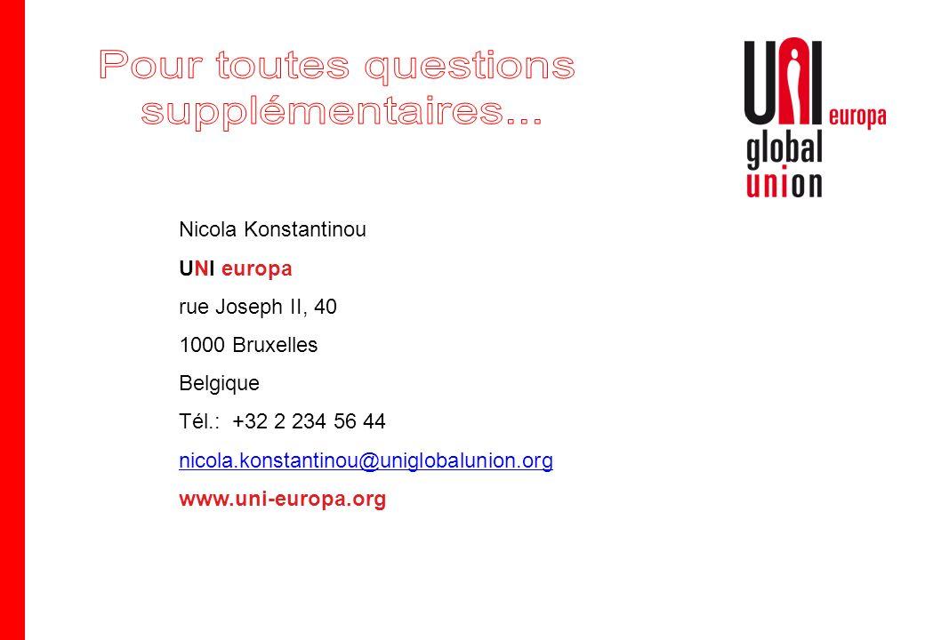 Nicola Konstantinou UNI europa rue Joseph II, 40 1000 Bruxelles Belgique Tél.: +32 2 234 56 44 nicola.konstantinou@uniglobalunion.org www.uni-europa.org