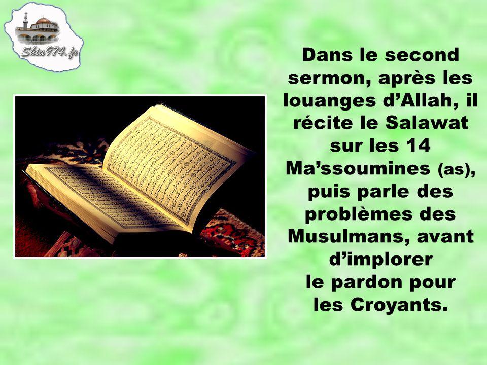 Dans le second sermon, après les louanges dAllah, il récite le Salawat sur les 14 Massoumines (as), puis parle des problèmes des Musulmans, avant dimp