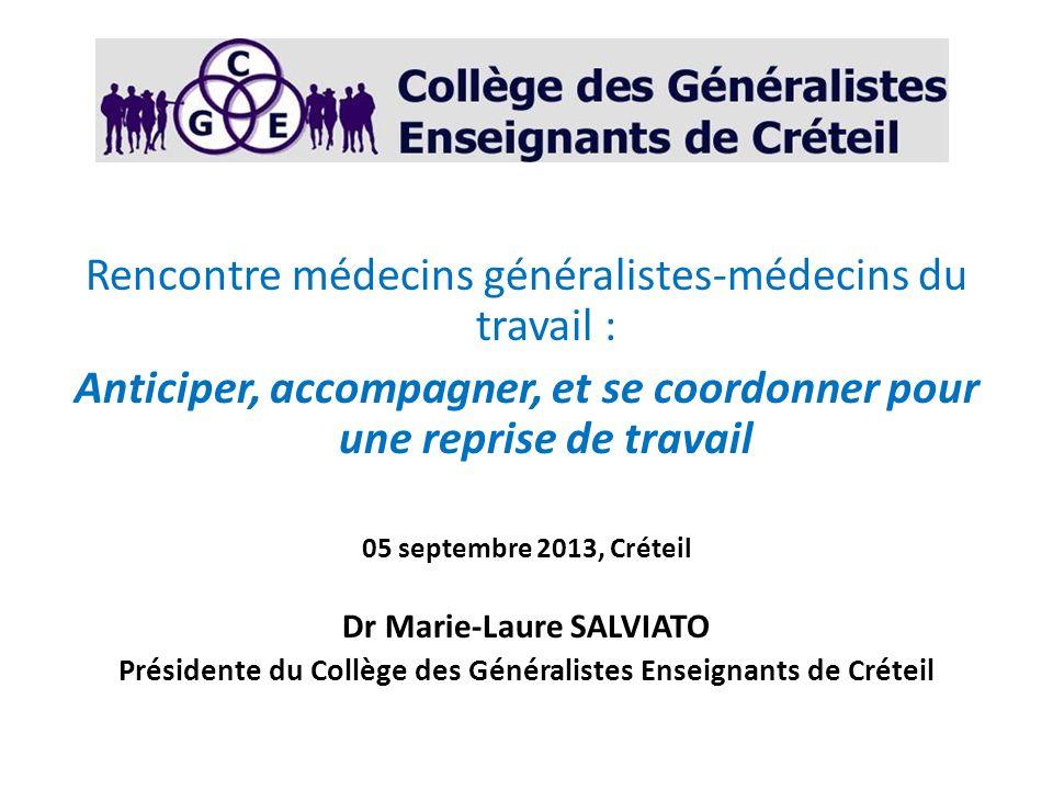 Rencontre médecins généralistes-médecins du travail : Anticiper, accompagner, et se coordonner pour une reprise de travail 05 septembre 2013, Créteil