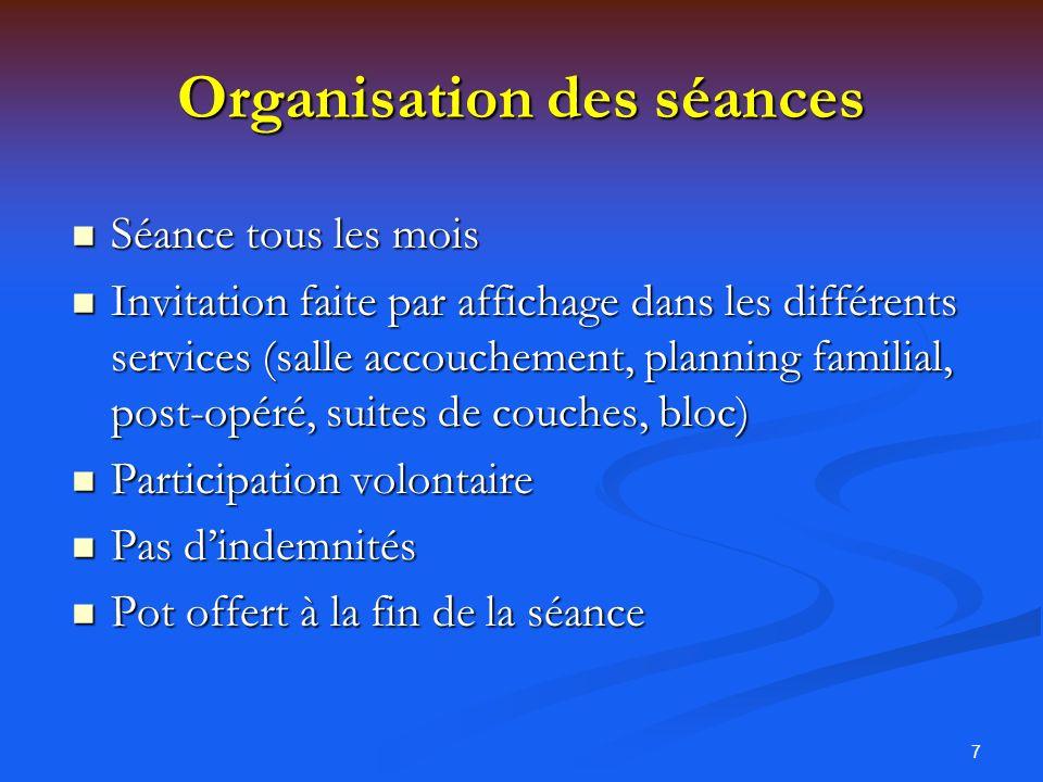 7 Organisation des séances Séance tous les mois Séance tous les mois Invitation faite par affichage dans les différents services (salle accouchement,