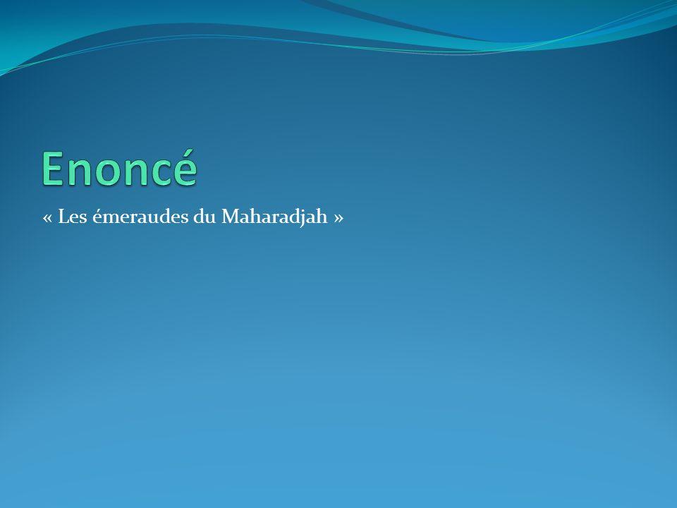 « Les émeraudes du Maharadjah »