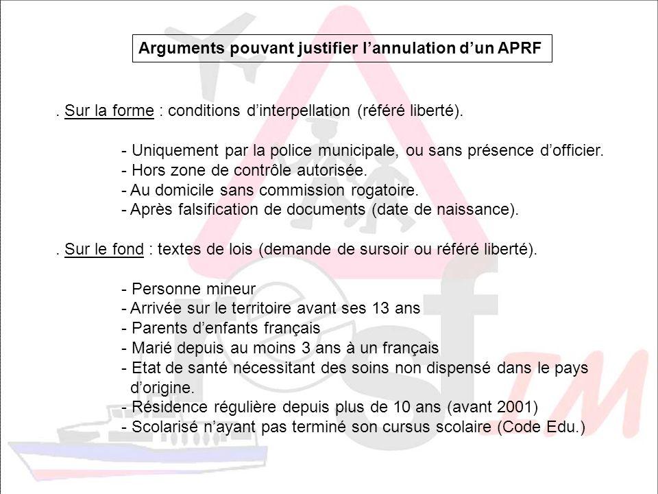 Arguments pouvant justifier lannulation dun APRF. Sur la forme : conditions dinterpellation (référé liberté). - Uniquement par la police municipale, o