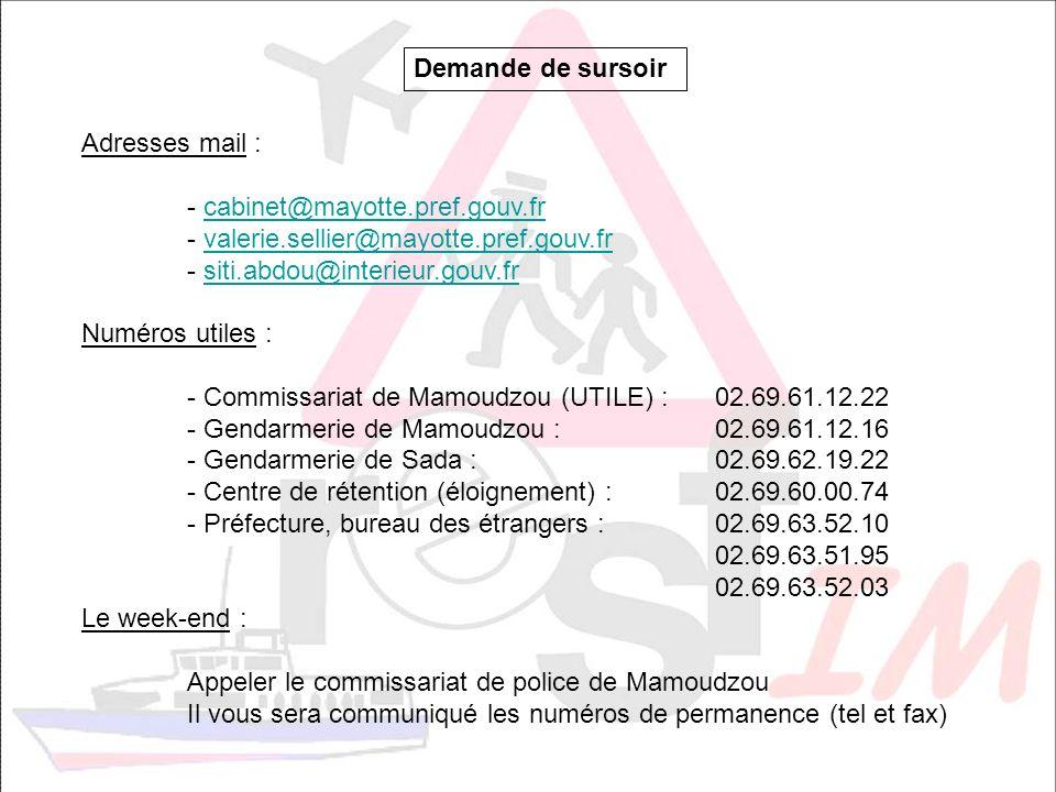 Demande de sursoir Adresses mail : - cabinet@mayotte.pref.gouv.frcabinet@mayotte.pref.gouv.fr - valerie.sellier@mayotte.pref.gouv.frvalerie.sellier@ma