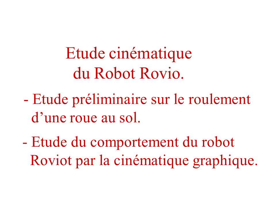 Etude cinématique du Robot Rovio.- Etude préliminaire sur le roulement dune roue au sol.