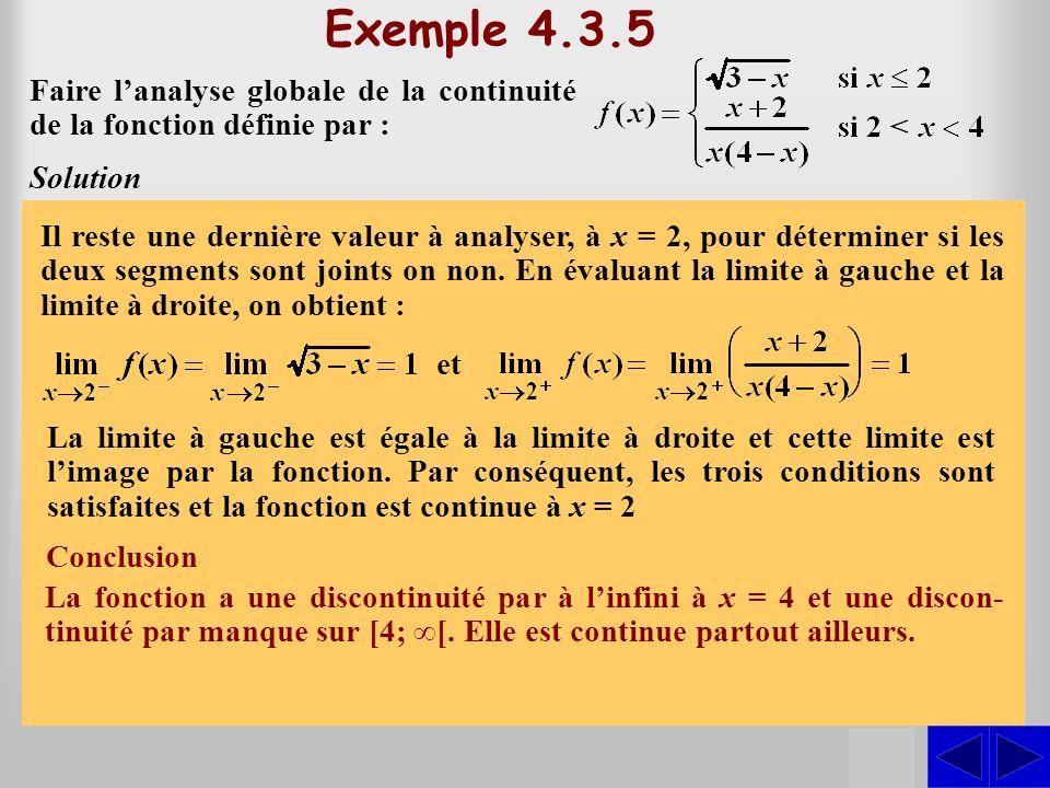 SS Exemple 4.3.5 Faire lanalyse globale de la continuité de la fonction définie par : Solution Lorsque x > 2, la fonction est définie par Lorsque x 2,