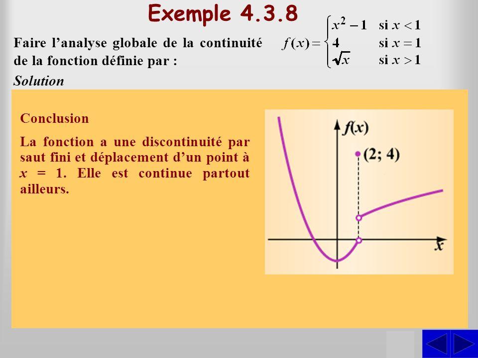 SS Exemple 4.3.8 Faire lanalyse globale de la continuité de la fonction définie par : Solution Lorsque x > 1, la fonction est définie par une expressi