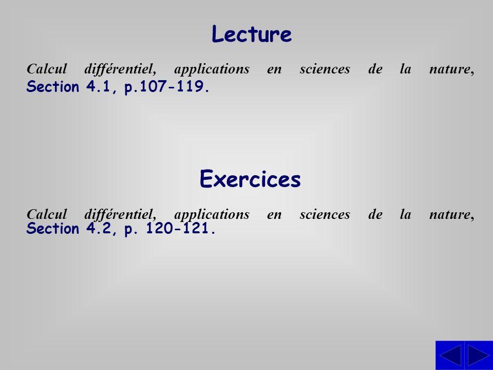 Lecture Calcul différentiel, applications en sciences de la nature, Section 4.1, p.107-119. Exercices Calcul différentiel, applications en sciences de