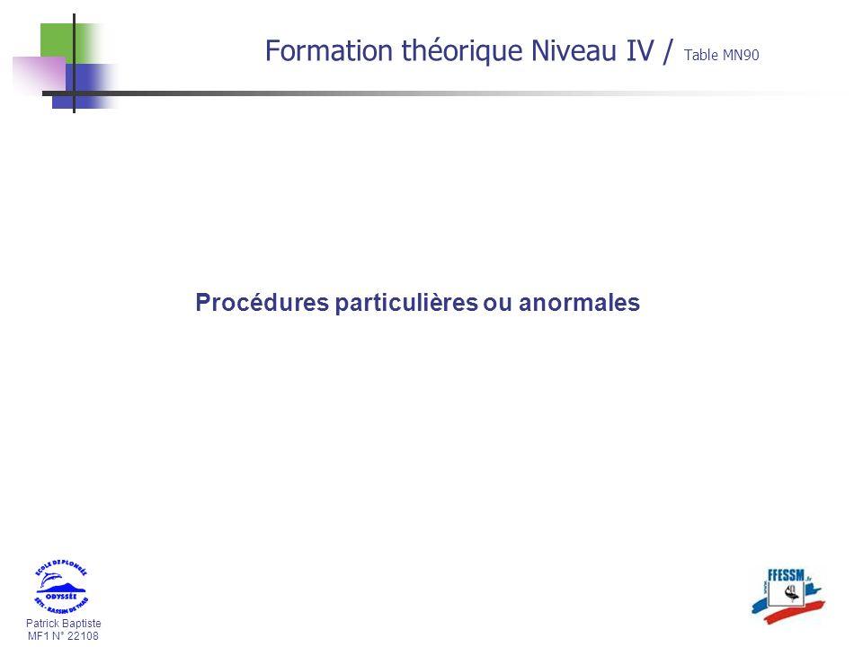 Patrick Baptiste MF1 N° 22108 Formation théorique Niveau IV / Table MN90 Procédures particulières ou anormales