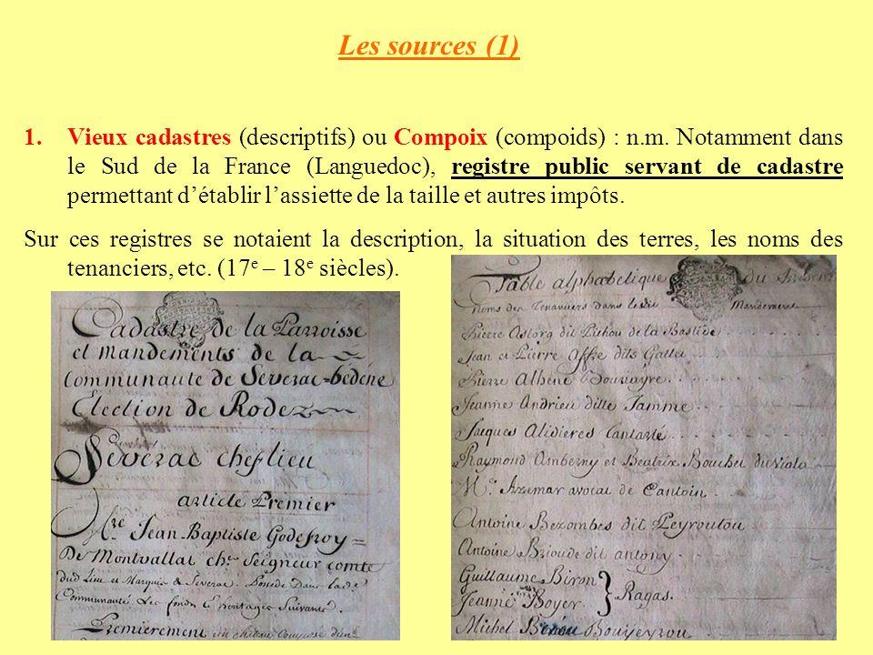 Les sources (1) 1.Vieux cadastres (descriptifs) ou Compoix (compoids) : n.m.