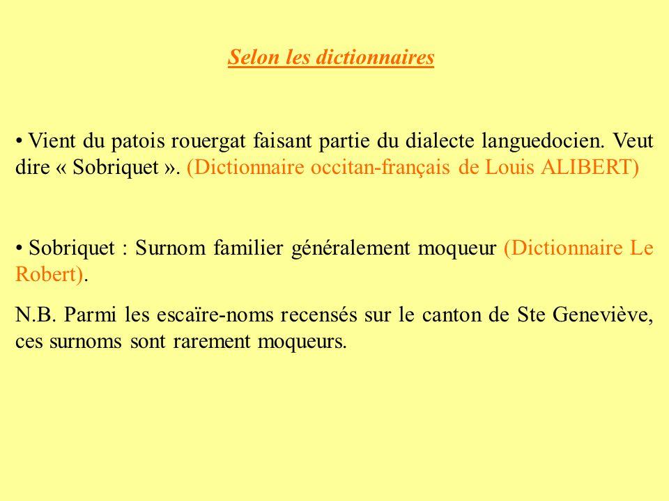 Vient du patois rouergat faisant partie du dialecte languedocien.